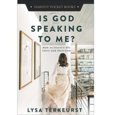 Is God Speaking to Me: How to Discern His Voice and Direction, by Lysa TerKeurst, Paperback