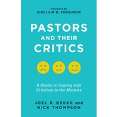Pastors and Their Critics, by Joel R. Beeke & Nick Thompson, Paperback