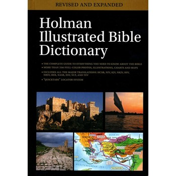Holman Illustrated Bible Dictionary, Revised & Expanded, by Charles Draper, Chad Brand & Archie England