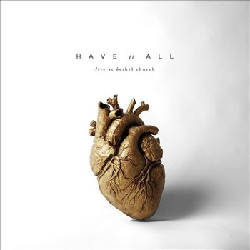 Have It All, by Bethel Music, CD