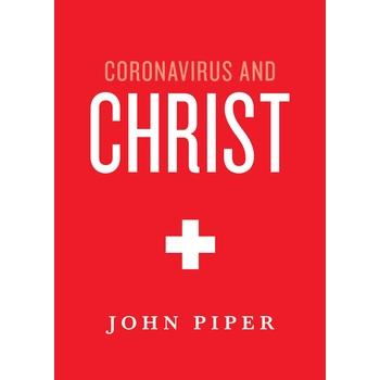 Coronavirus and Christ, by John Piper, Paperback