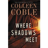 Where Shadows Meet: A Romantic Suspense Novel, by Colleen Coble
