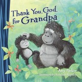 Thank You, God, For Grandpa, by Amy Parker and Rosalinda Kightley, Board Book