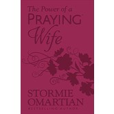 The Power of a Praying Wife, Deluxe Edition, by Stormie Omartian