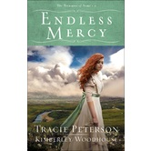 Endless Mercy, The Treasures of Nome, Book 2, by Tracie Peterson & Kimberley Woodhouse
