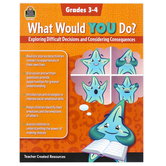 Teacher Created Resources, What Would You Do Workbook, Paperback, 80 Pages, Grades 3-4