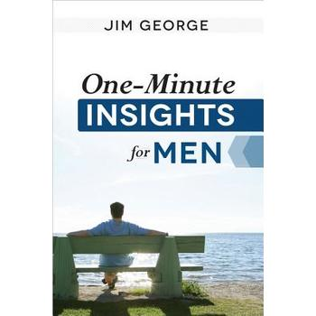 One-Minute Insights for Men, by Jim George