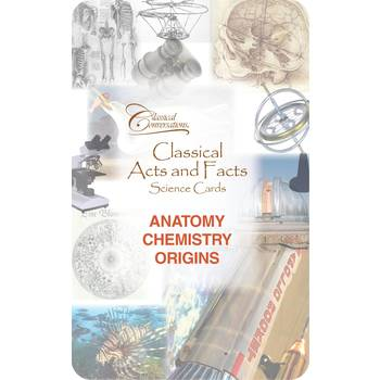 Classical Conversations, Classical Acts and Facts Science Cards Anatomy Chemistry Origins, Grades K-12