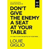 Dont Give the Enemy a Seat at Your Table Video Study, by Louie Giglio, DVD