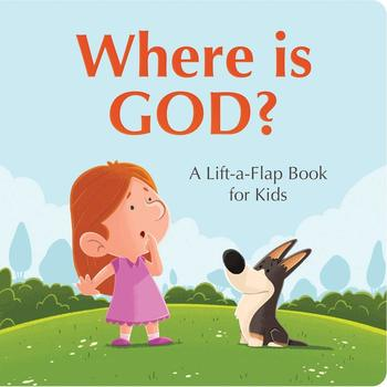 Where Is God?: A Lift-a-Flap Book for Kids, by Kelly McIntosh, Board Book