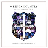 Hope Is What We Crave : Live, by for KING & COUNTRY, CD & DVD