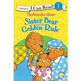 The Berenstain Bears, Sister Bear And The Golden Rule, I Can Read, Level 1, by Stan & Jan Berenstain