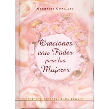 Oraciones Con Poder Para las Mujeres / Prayers That Avail Much for Women, by Germaine Copeland
