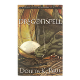 DragonSpell, The DragonKeeper Chronicles, Book 1, by Donita K. Paul