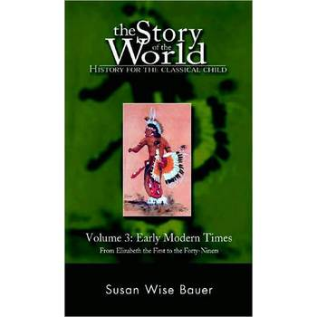The Story of the World Volume 3: Early Modern Times