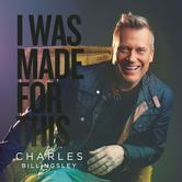 I Was Made for This, by Charles Billingsley, CD