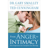 From Anger to Intimacy, by Dr. Gary Smalley and Ted Cunningham