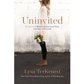Uninvited: Living Loved When You Feel Less Than, Left Out, and Lonely, by Lysa TerKeurst, Paperback