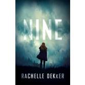 Nine, by Rachelle Dekker, Paperback