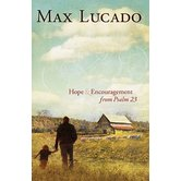 Safe in the Shepherd's Arms: Hope & Encouragement from Psalm 23, by Max Lucado