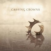 Casting Crowns, by Casting Crowns, CD