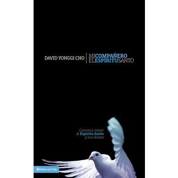Mi Companero El Espiritu Santo, by David Yonggi Cho