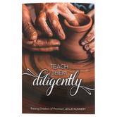 Master Books, Teach Them Diligently: Raising Children of Promise, by Leslie Nunnery, Paperback