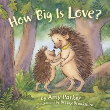 How Big Is Love, by Amy Parker and Breezy Brookshire