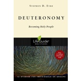 Deuteronomy: Becoming Holy People, LifeGuide Series, by Stephen D. Eyre, Paperback