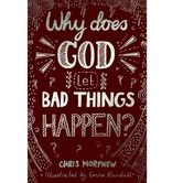 Why Does God Let Bad Things Happen, Big Questions Series, by Chris Morphew, Paperback