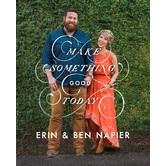 Make Something Good Today: A Memoir, by Erin Napier and Ben Napier
