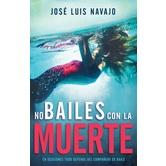 No Bailes con la Muerte, by Jose Luis Navajo, Paperback