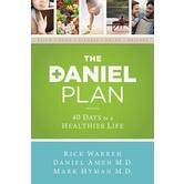 The Daniel Plan: 40 Days to a Healthier Life, by Rick Warren, Daniel Amen, and Mark Hyman