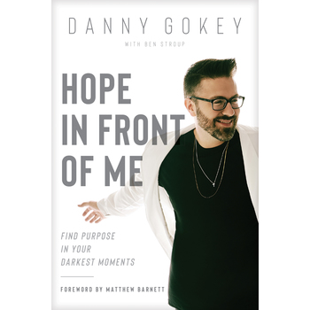 Hope in Front of Me, by Danny Gokey & Ben Stroup, Paperback
