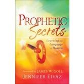 Prophetic Secrets: Learning the Language of Heaven, by Jennifer Eivaz, Paperback