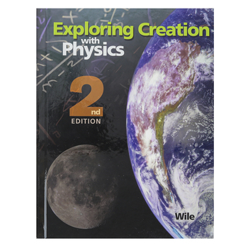 Apologia, Exploring Creation with Physics Textbook, 2nd Edition, Hardcover, Grades 9-12