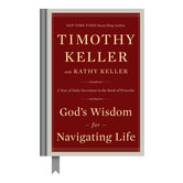 God's Wisdom for Navigating Life, by Timothy Keller and Kathy Keller