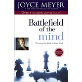 Battlefield of the Mind: Winning the Battle in Your Mind, by Joyce Meyer
