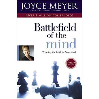 Battlefield of the Mind: Winning the Battle in Your Mind, by Joyce Meyer