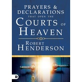 Prayers and Declarations that Open the Courts of Heaven, by Robert Henderson, Hardcover