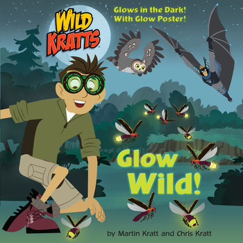 Wild Kratts, Glow Wild, by Martin Kratt and Chris Kratt, Paperback