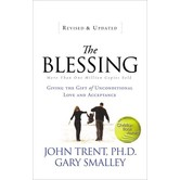 The Blessing: Giving The Gift Of Unconditional Love And Acceptance, by John Trent and Gary Smalley