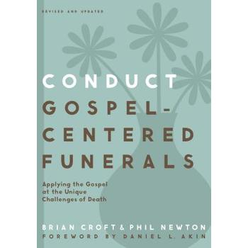 Conduct Gospel Centered Funerals