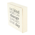 Collins Painting & Design, One Kind Word Box Sign, Wood, 6 x 6 x 1 1/2 inches