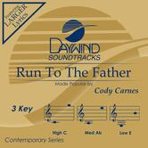 Run to the Father, Accompaniment Track, As Made Popular by Cody Carnes, CD