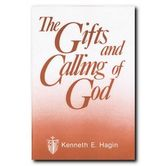 The Gifts and Calling of God, by Kenneth E. Hagin