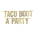 Brother Sister Design Studio, Taco Bout A Party Glitter Banner, 6 1/2 Feet