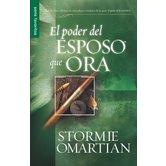 El Poder del Esposo Que Ora, by Stormie Omartian, Paperback