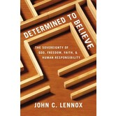 Determined To Believe, by John C Lennox, Paperback