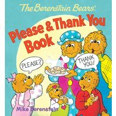 Ideals Publications, The Berenstain Bears' Please & Thank You Book, by Mike Berenstain, Hardcover